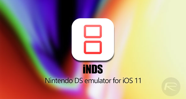 How To Get iNDS Emulator On iOS 11 [No Jailbreak Required]