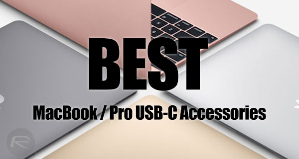 The Best MacBook / Pro USB-C Accessories [2017 Edition]