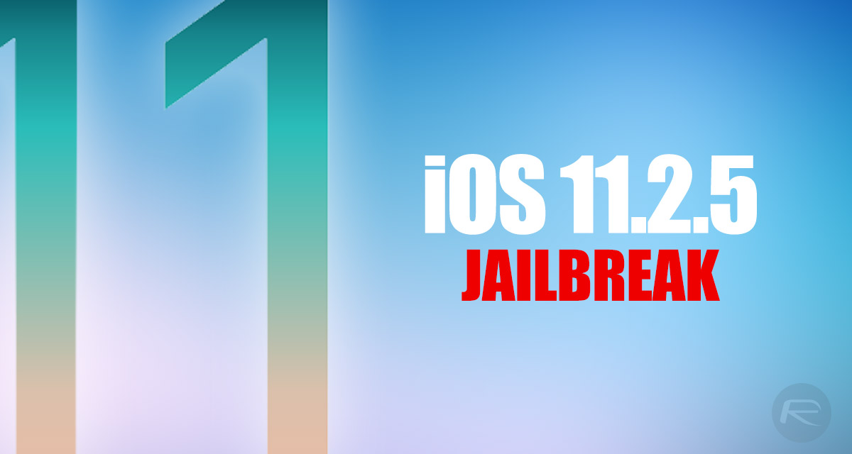 Update On Where Things Stand For An iOS 11 2 5 Jailbreak And What To