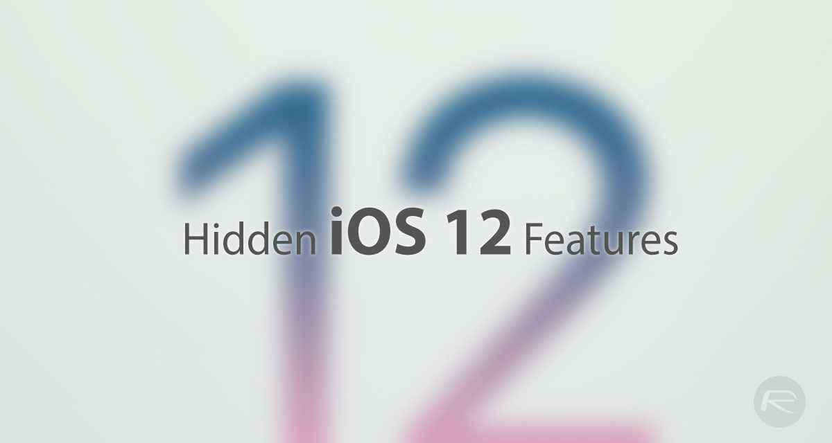 150+ iOS 12 Hidden Features For iPhone And iPad [Running List]